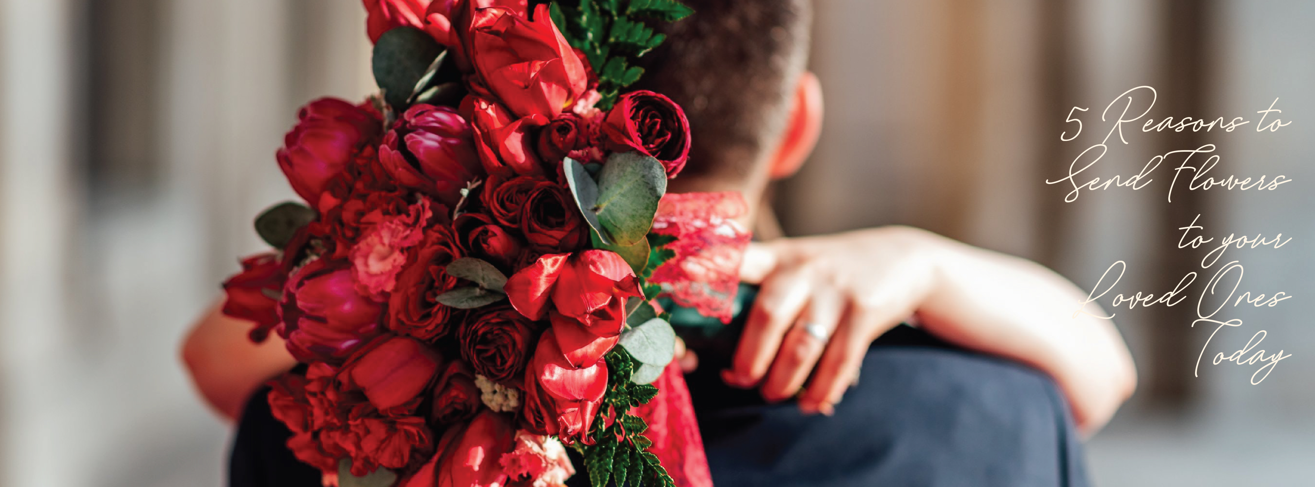 5 Reasons to Send Flowers to Your Loved Ones Today